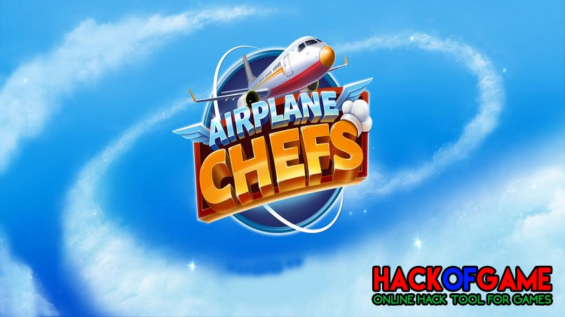 Airplane Chefs - Cooking Game Hack