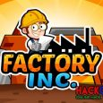 Factory Inc Hack