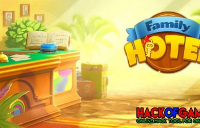 Family Hotel Hack 2021, Get Free Unlimited Coins To Your Account!