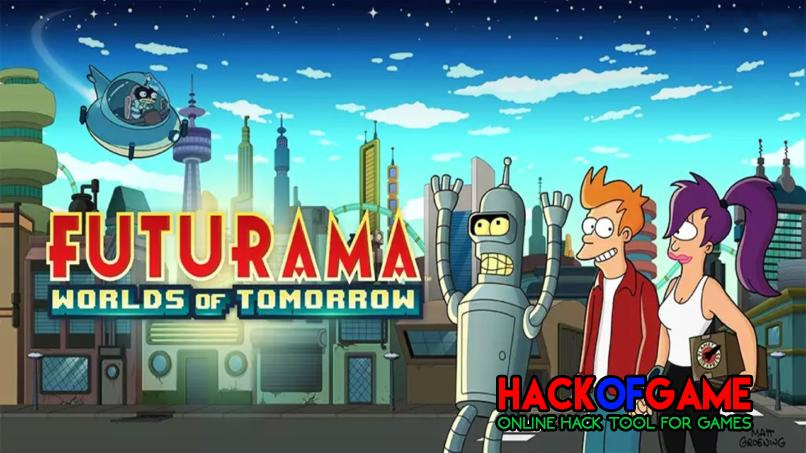 Futurama Worlds Of Tomorrow Hack