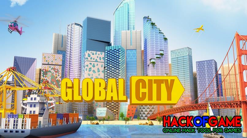 Global City: Build your own world Hack