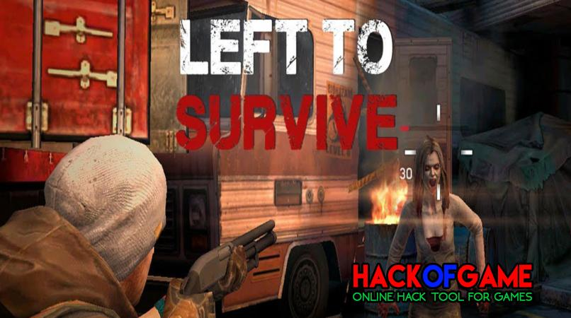 Left To Survive Hack