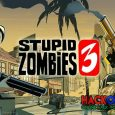 Stupid Zombies 3 Hack