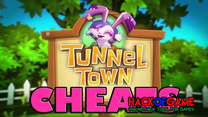 Tunnel Town Hack